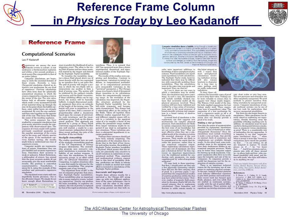 The ASC/Alliances Center for Astrophysical Thermonuclear Flashes The University of Chicago Reference Frame Column in Physics Today by Leo Kadanoff
