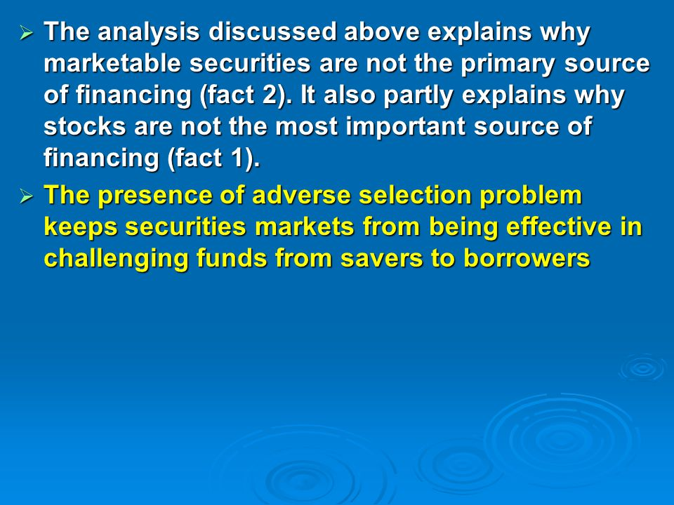  The analysis discussed above explains why marketable securities are not the primary source of financing (fact 2).