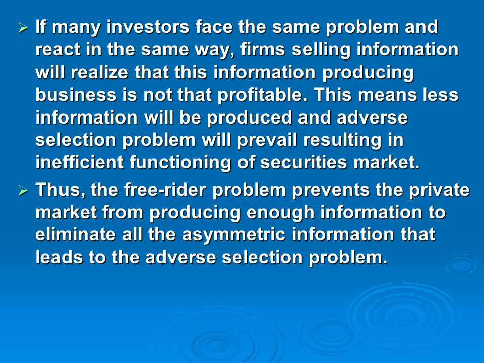  If many investors face the same problem and react in the same way, firms selling information will realize that this information producing business is not that profitable.