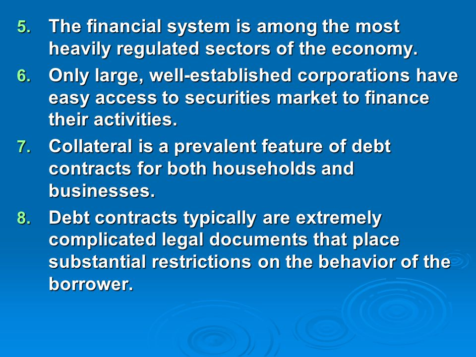 5. The financial system is among the most heavily regulated sectors of the economy.