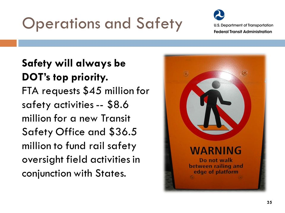 Operations and Safety Safety will always be DOT's top priority.