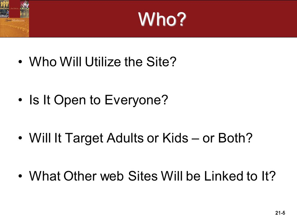 21-5Who. Who Will Utilize the Site. Is It Open to Everyone.