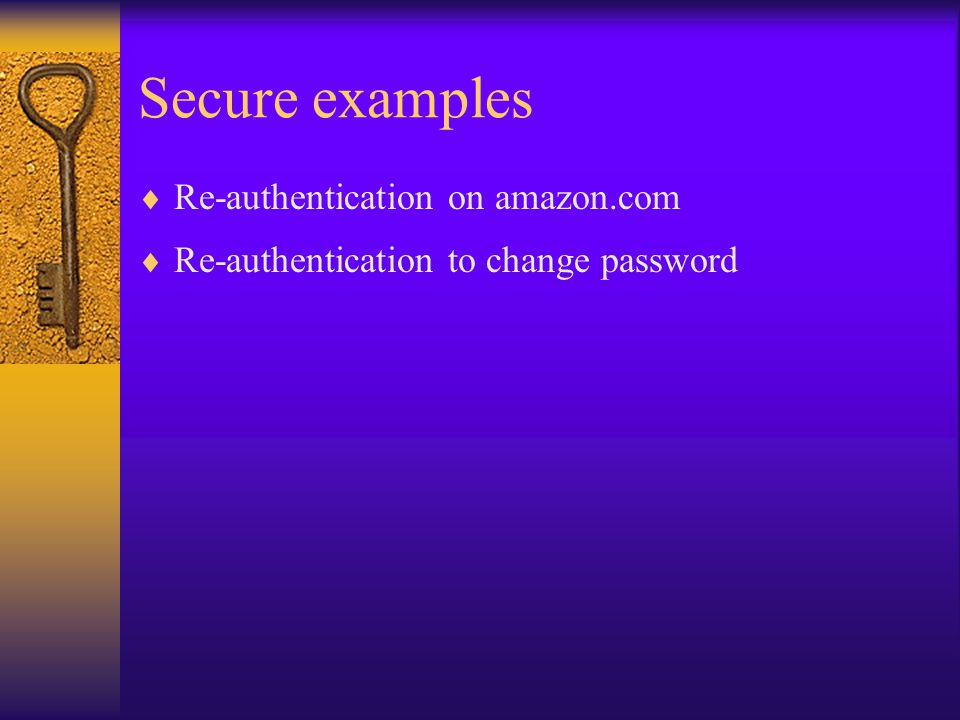 Secure examples  Re-authentication on amazon.com  Re-authentication to change password