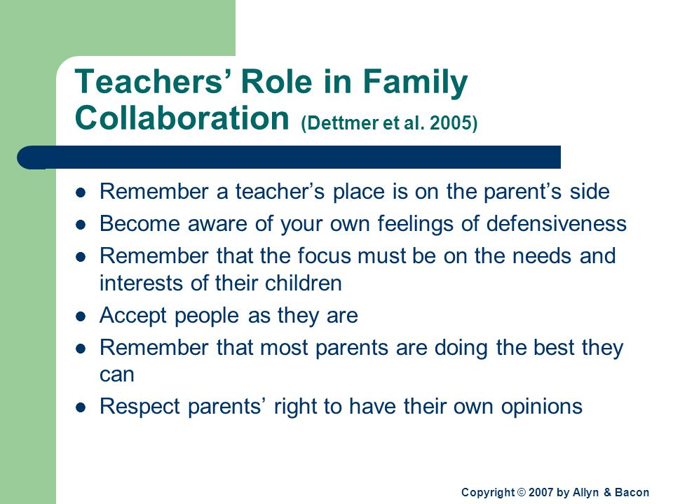 Copyright © 2007 by Allyn & Bacon Teachers' Role in Family Collaboration (Dettmer et al.