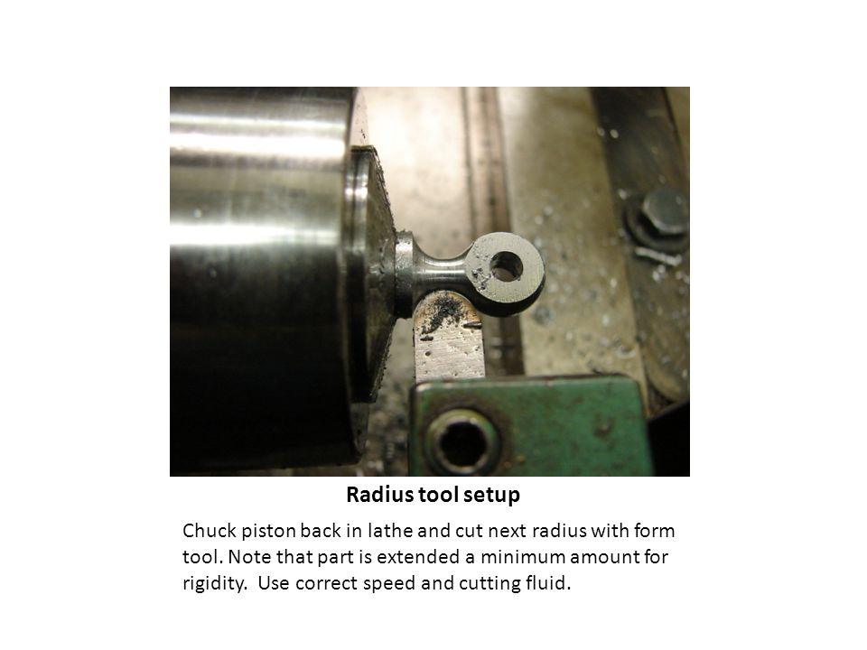 Radius tool setup Chuck piston back in lathe and cut next radius with form tool.