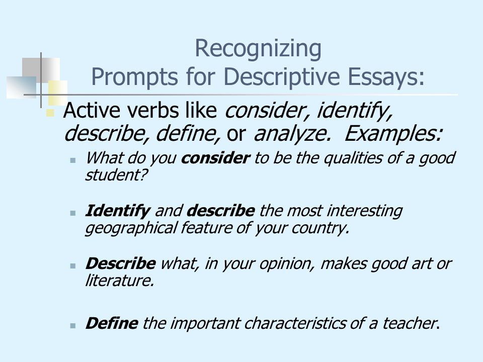 in class writing and writing for tests writing structure level  recognizing prompts for descriptive essays active verbs like consider identify describe define