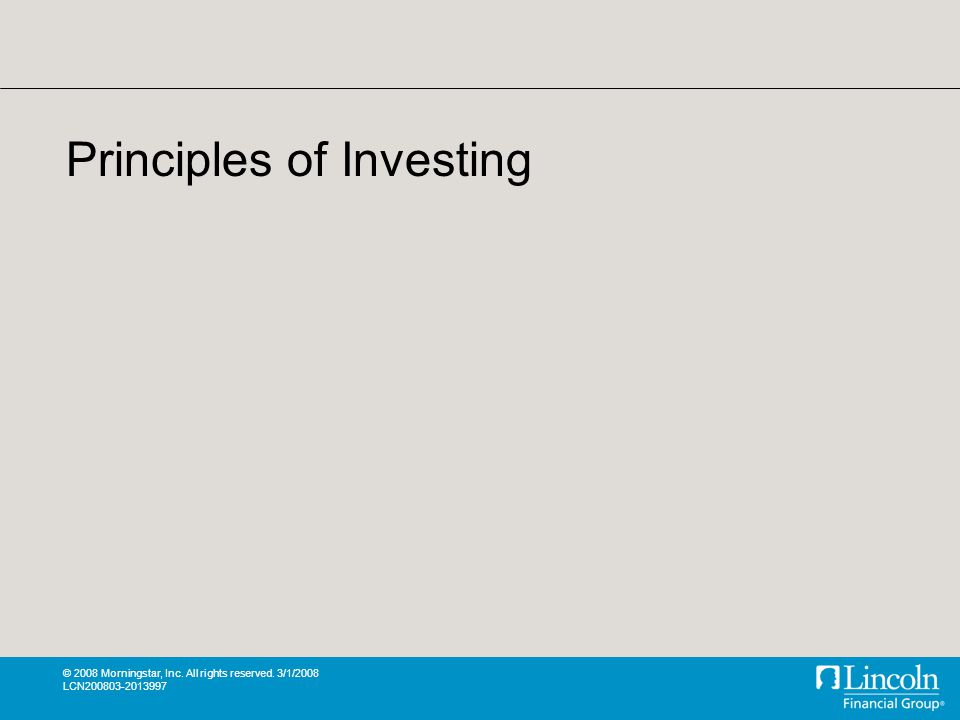 © 2008 Morningstar, Inc. All rights reserved. 3/1/2008 LCN Principles of Investing