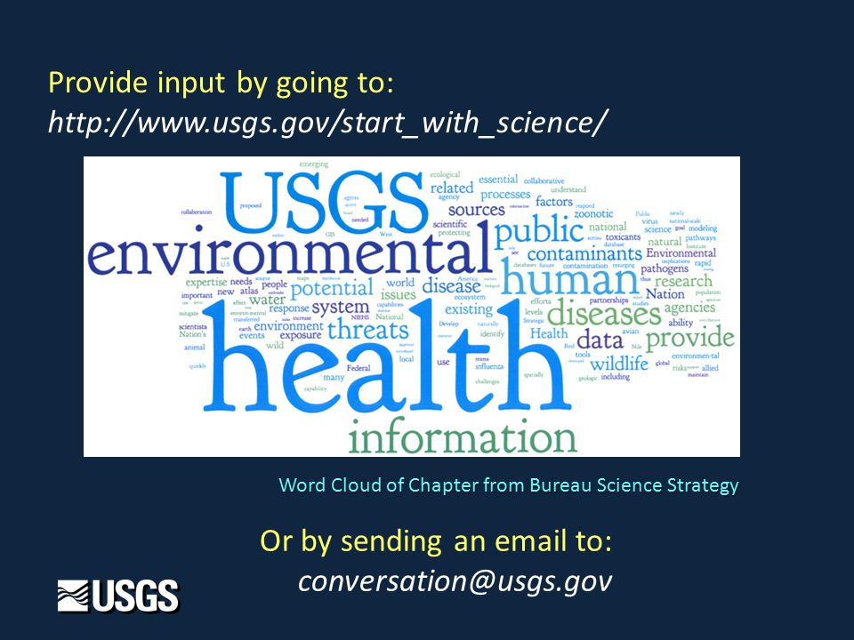 Provide input by going to:   Word Cloud of Chapter from Bureau Science Strategy Or by sending an  to: