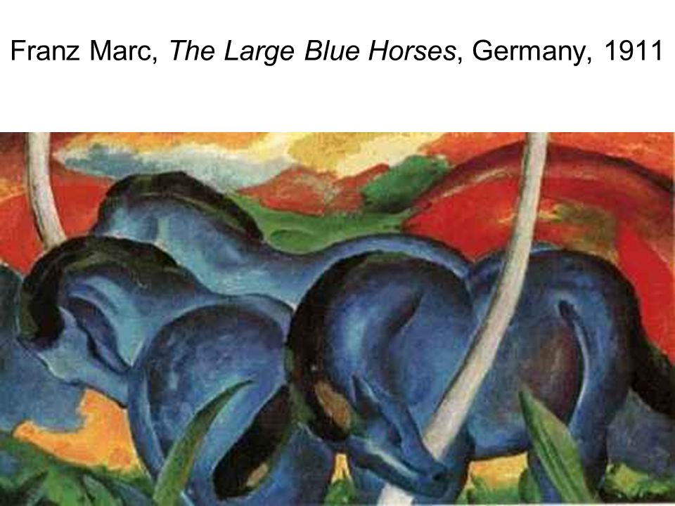 Franz Marc, The Large Blue Horses, Germany, 1911