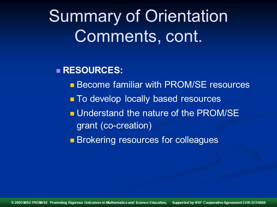 Summary of Orientation Comments, cont.