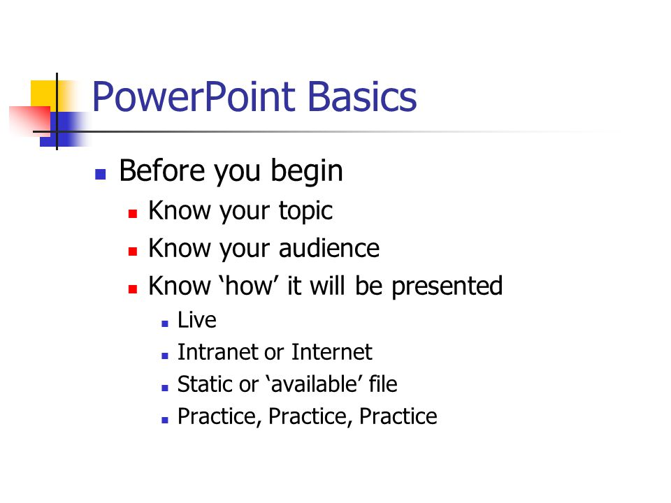 PowerPoint Basics Microsoft Product Works like WORD Text control Cut, Copy and Paste Control Color control Many Menu items the same Insert Toolbars ClipArt