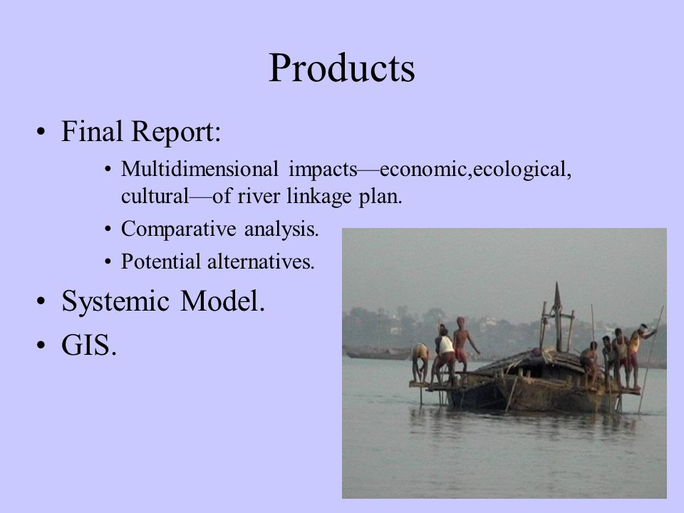 Products Final Report: Multidimensional impacts—economic,ecological, cultural—of river linkage plan.