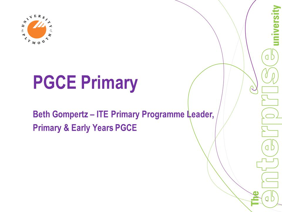 PGCE Primary Beth Gompertz – ITE Primary Programme Leader, Primary & Early Years PGCE
