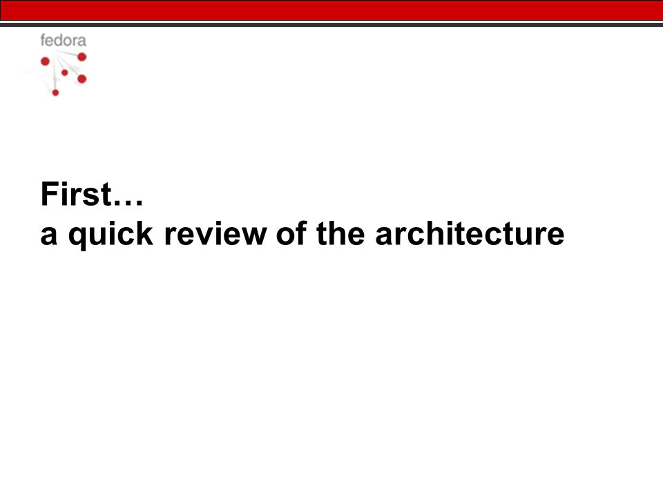 First… a quick review of the architecture