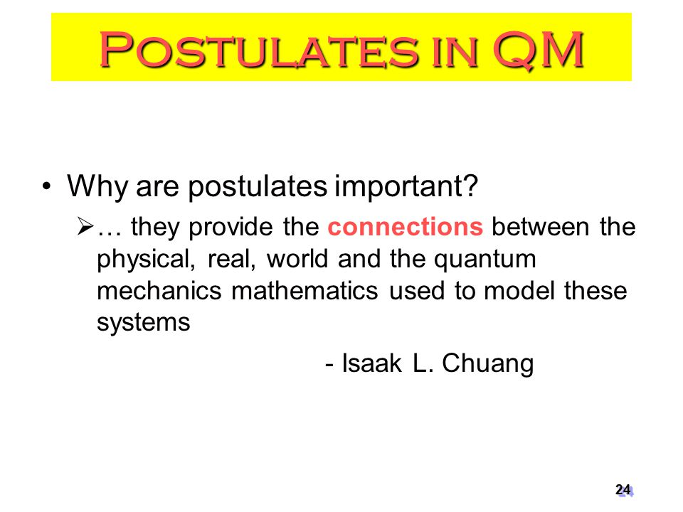 Postulates in QM Why are postulates important.