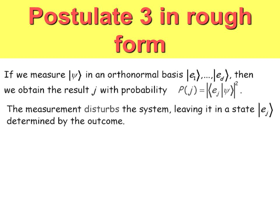Postulate 3 in rough form