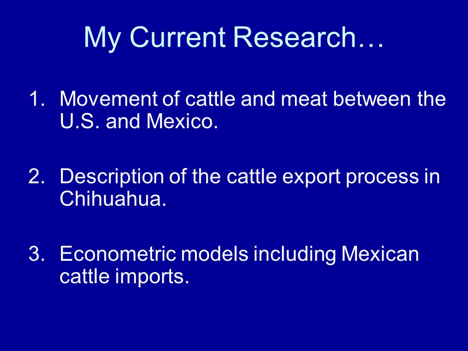 My Current Research… 1.Movement of cattle and meat between the U.S.