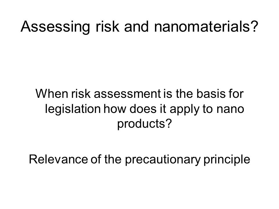 Assessing risk and nanomaterials.
