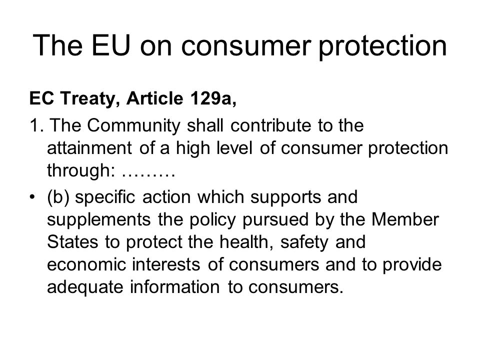 The EU on consumer protection EC Treaty, Article 129a, 1.