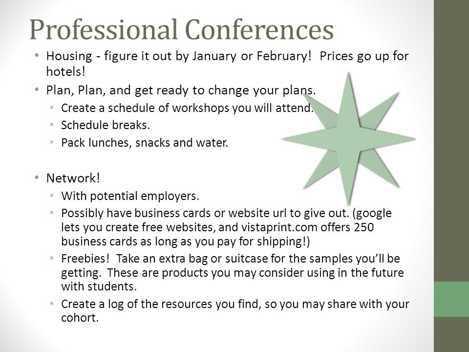 Professional Conferences Housing - figure it out by January or February.