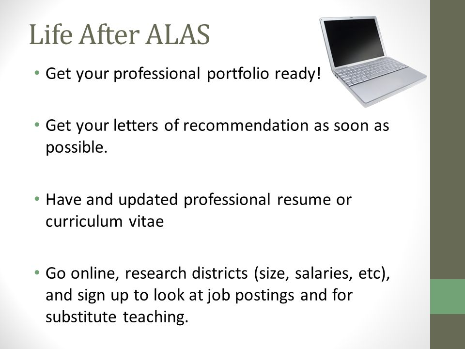 Life After ALAS Get your professional portfolio ready.