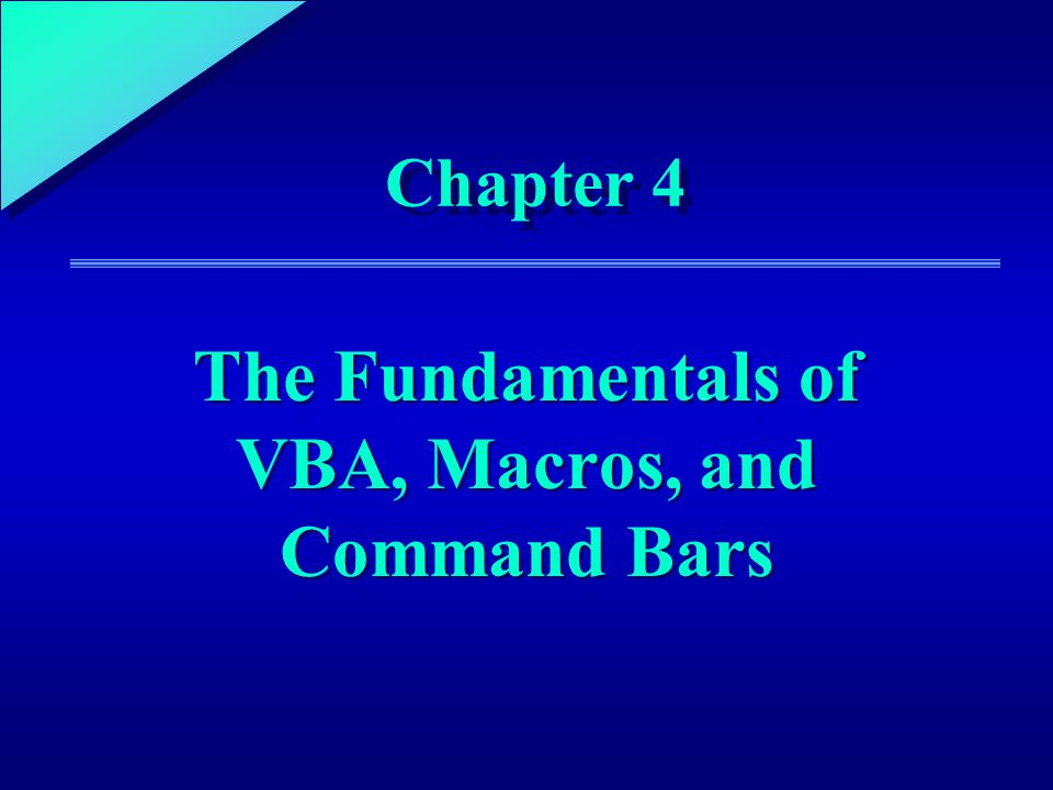 1 Chapter 4 The Fundamentals of VBA, Macros, and Command Bars