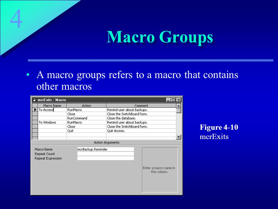 4 Macro Groups A macro groups refers to a macro that contains other macros Figure 4-10 mcrExits