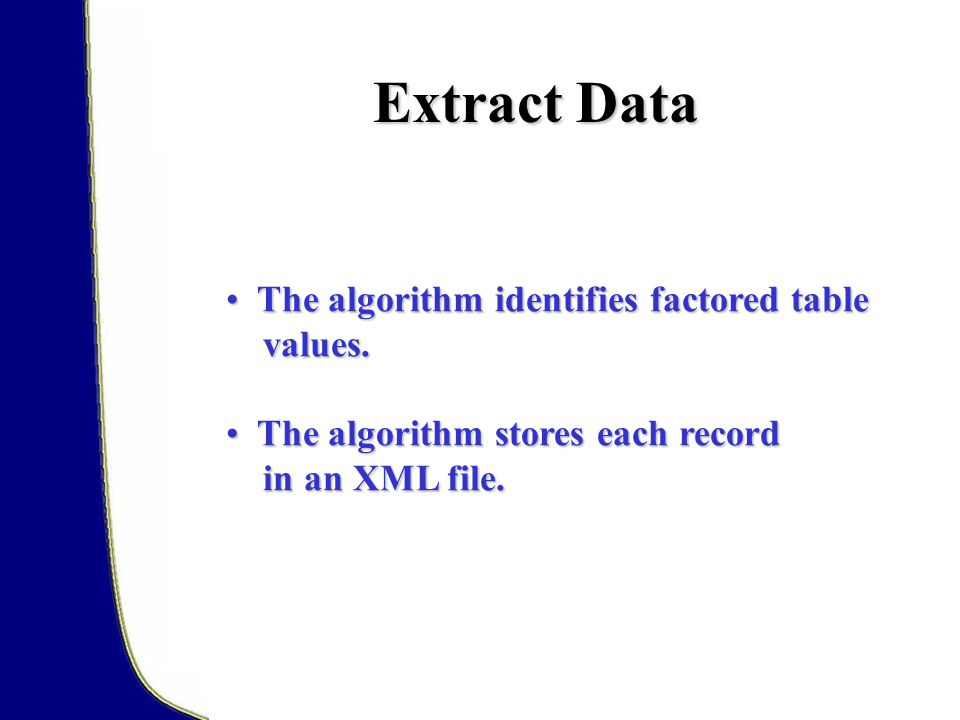 Extract Data The algorithm identifies factored table values.