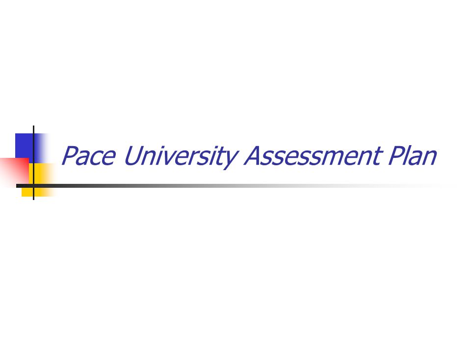Pace University Assessment Plan