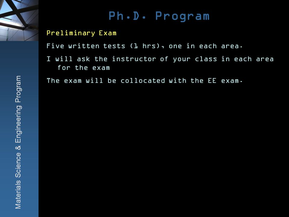 Ph.D. Program Preliminary Exam Five written tests (1 hrs), one in each area.