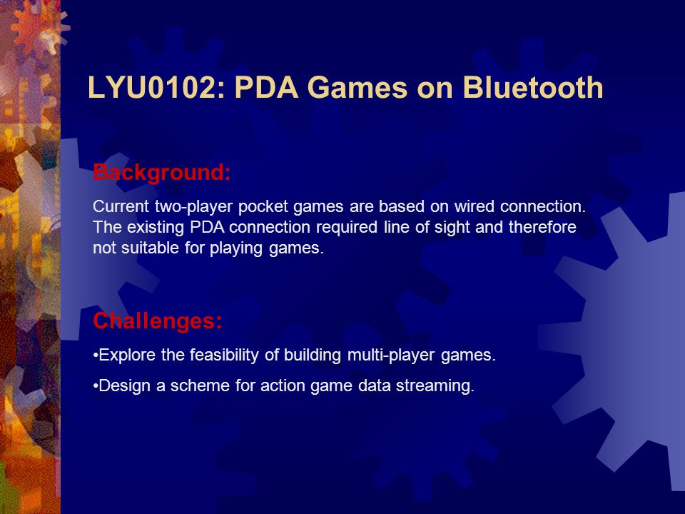 Background: Current two-player pocket games are based on wired connection.