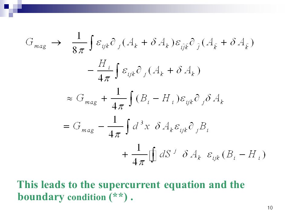 10 This leads to the supercurrent equation and the boundary condition (**).