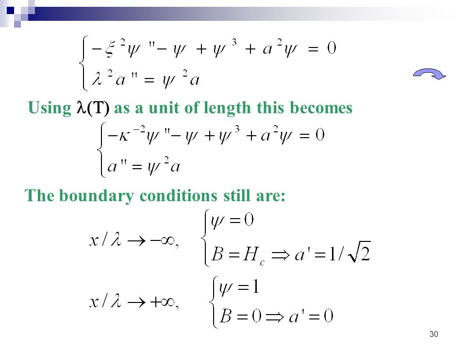 30 The boundary conditions still are: Using  as a unit of length this becomes