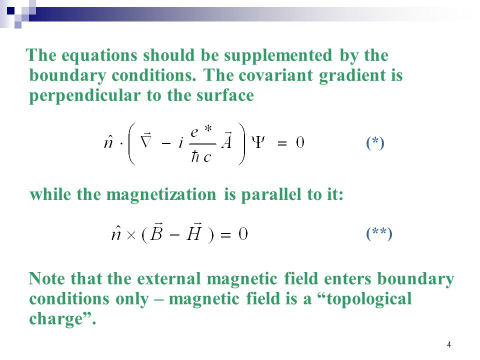 4 while the magnetization is parallel to it: (**) (*) The equations should be supplemented by the boundary conditions.