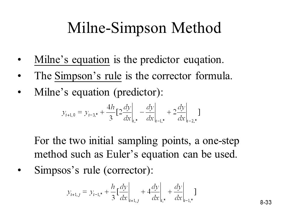 8-33 Milne-Simpson Method Milne's equation is the predictor euqation.