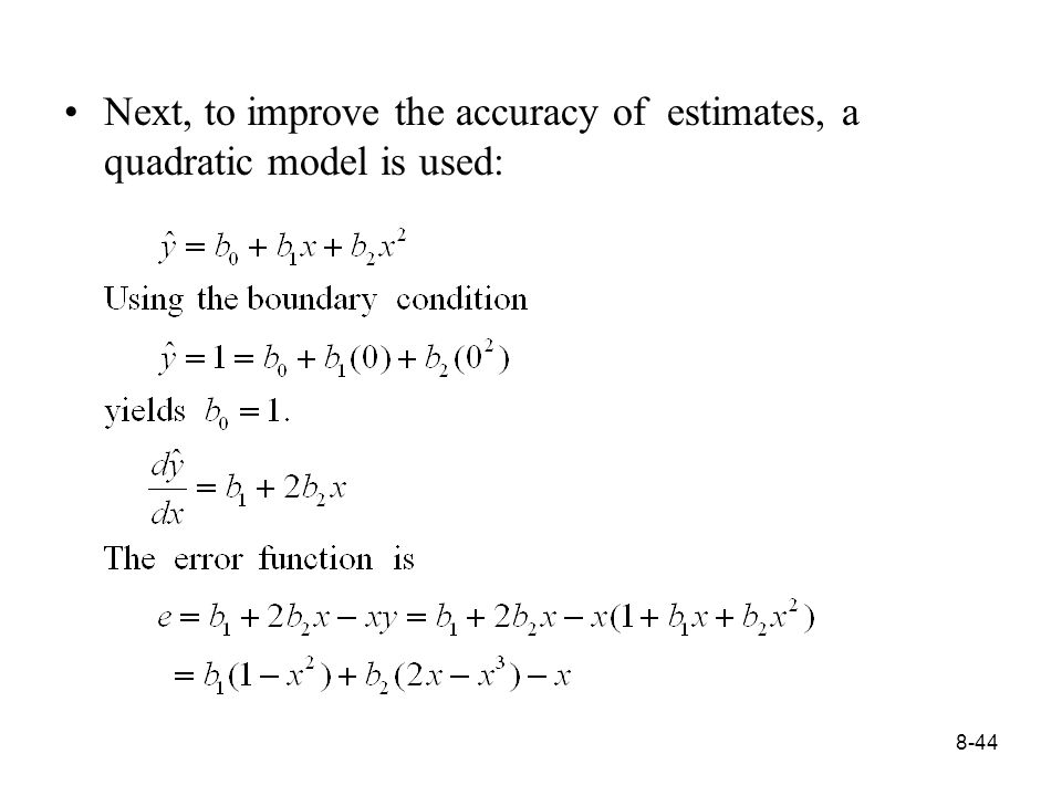 8-44 Next, to improve the accuracy of estimates, a quadratic model is used: