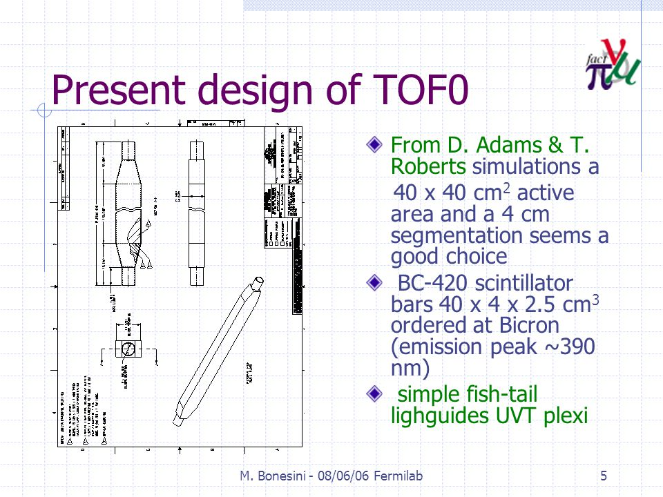M. Bonesini - 08/06/06 Fermilab5 Present design of TOF0 From D.