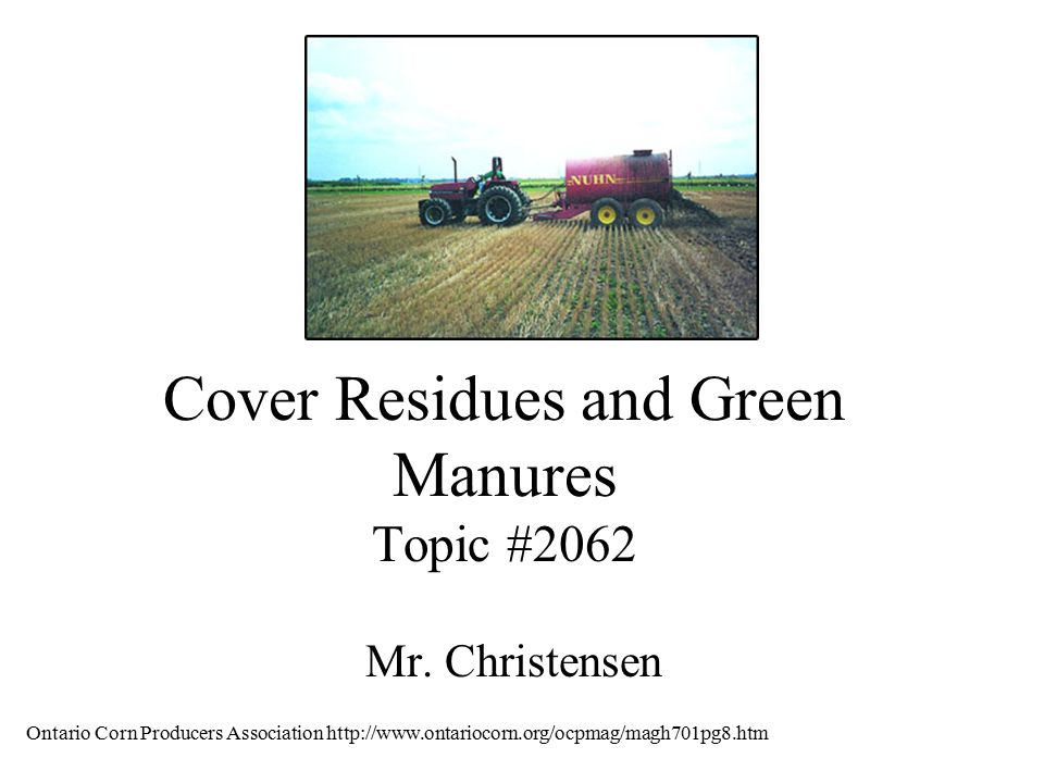 Cover Residues and Green Manures Topic #2062 Mr.
