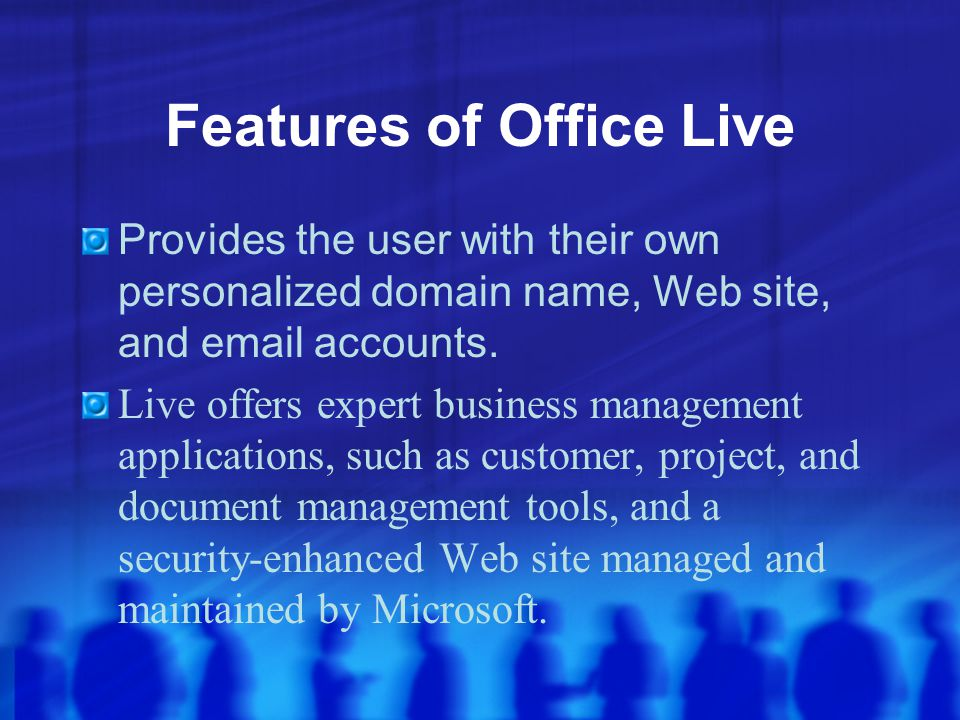 Basics Behind Office Live Allows users to create a professional presence without the hefty expenses of the business world.