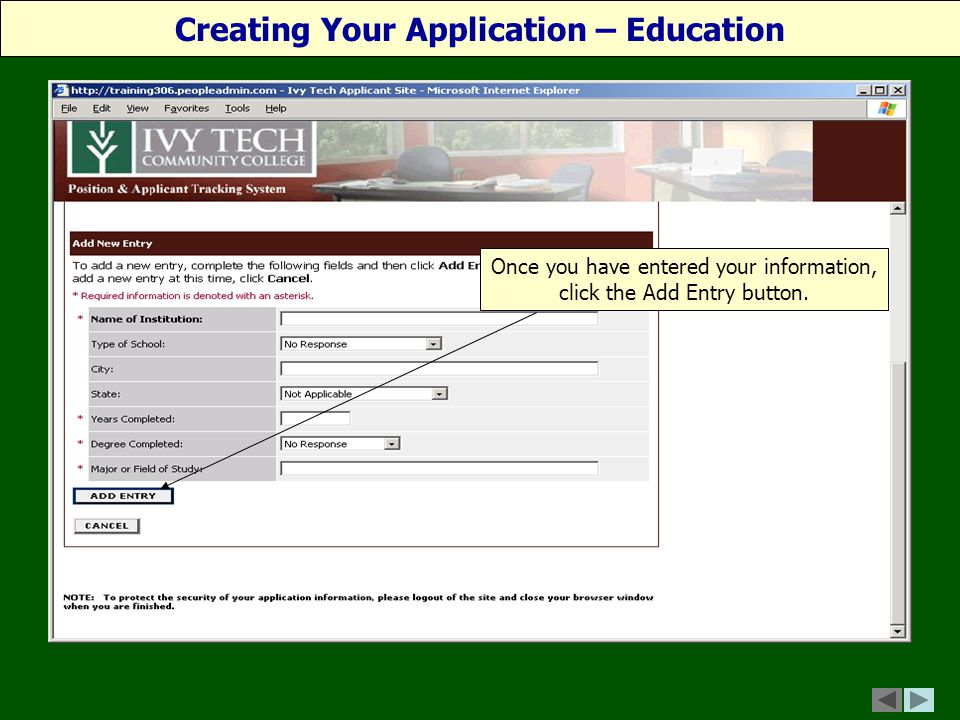 Creating Your Application – Education Once you have entered your information, click the Add Entry button.