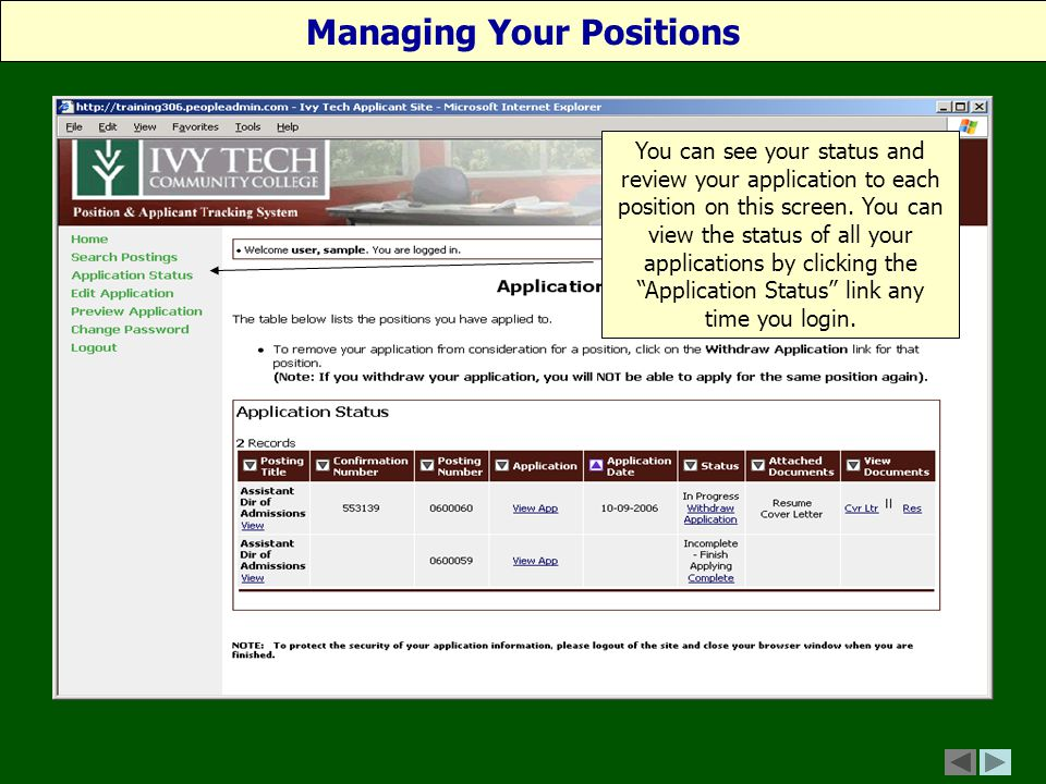 You can see your status and review your application to each position on this screen.