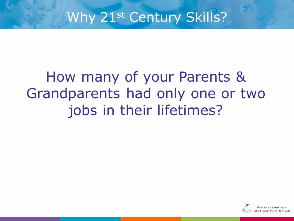 How many of your Parents & Grandparents had only one or two jobs in their lifetimes.