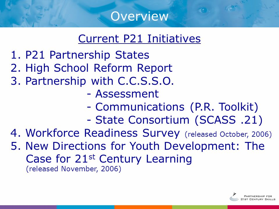 Current P21 Initiatives 1. P21 Partnership States 2.