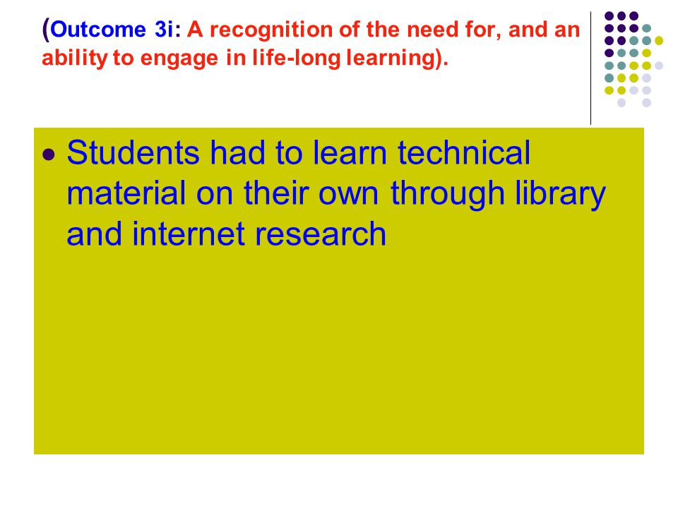 ( Outcome 3i: A recognition of the need for, and an ability to engage in life-long learning).