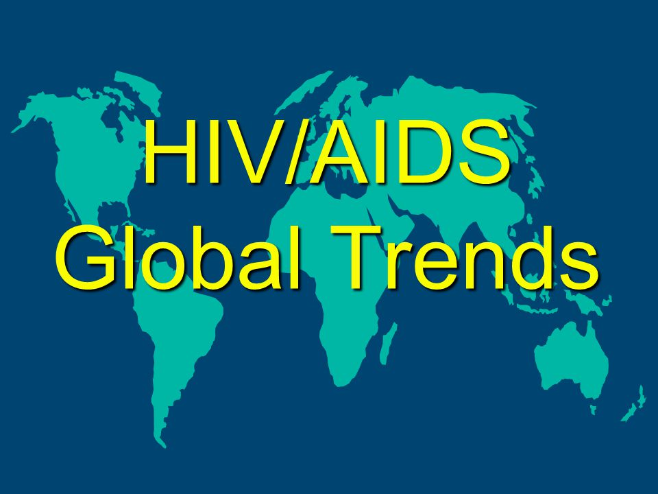 HIV/AIDS Global Trends
