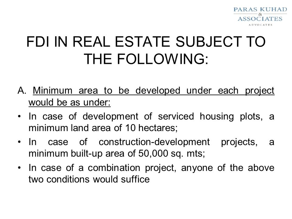 FDI IN REAL ESTATE SUBJECT TO THE FOLLOWING: A.