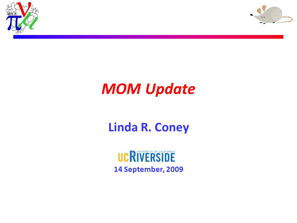 Linda R. Coney – 24th April 2009 MOM Update Linda R. Coney 14 September, 2009