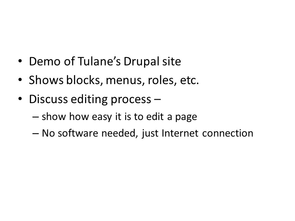 Demo of Tulane's Drupal site Shows blocks, menus, roles, etc.