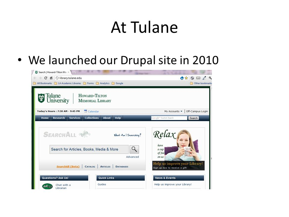At Tulane We launched our Drupal site in 2010