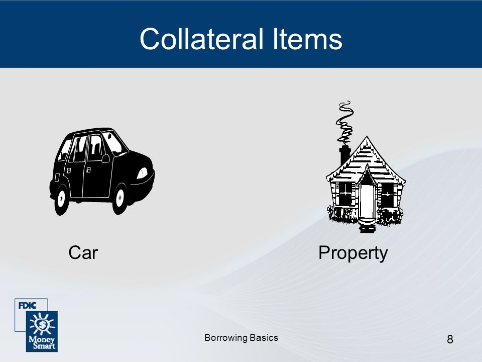 Borrowing Basics 8 Collateral Items CarProperty